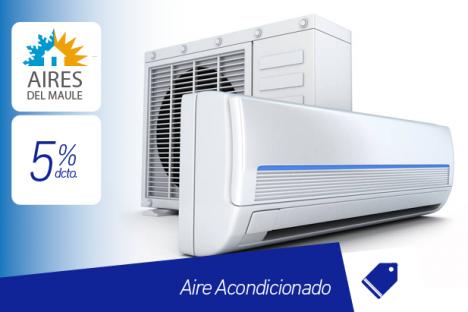 Aires del Maule |Aire Acondicionado |5% dcto.